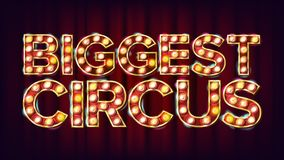 Biggest Circus Banner Sign Vector. For Arts Festival Events Design. Circus Vintage Style Illuminated Light. Business. Biggest Circus Banner Sign Vector. For Arts Royalty Free Stock Images