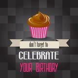 Birthday cupcake with message. Don't forget to celebrate your  birthday, vector illustration Stock Photography