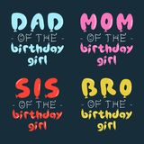 Birthday Girl graphic desgins set for t-shirt prints, cards, postcards. With phrases quotes - Dad, Mom, Sis, Bro of the. Birthday girl. Balloons letters. Stock stock illustration