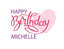 Free Birthday Greeting Card With The Name Michelle. Elegant Hand Lettering And A Big Pink Heart. Isolated Design Element Stock Photography - 149455922