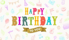 Birthday greeting with glitter gold banner on a background with hand drawn festive objects. Multicolored Happy birthday greeting with glitter gold banner on a Royalty Free Stock Images