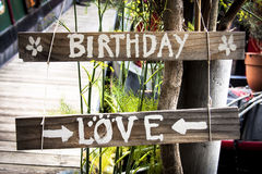 Birthday sign. Happy birthday my love! Wooden sign to celebrate Royalty Free Stock Photos