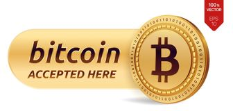 Bitcoin accepted sign emblem. 3D isometric Physical bit coin with frame and text Accepted Here. Cryptocurrency. Golden coin with b. Itcoin symbol isolated on Stock Images