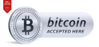 Bitcoin accepted sign emblem. 3D isometric Physical silver bit coin with frame and text Accepted Here. Cryptocurrency. Bitcoin accepted sign emblem. 3D Stock Image