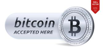 Bitcoin accepted sign emblem. 3D isometric Physical bit coin with frame and text Accepted Here. Cryptocurrency. Silver coin with b. Itcoin symbol  on white Royalty Free Stock Photography