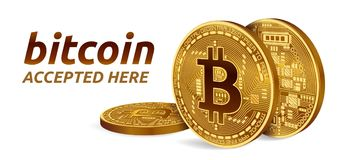 Bitcoin accepted sign emblem. 3D isometric Physical bit coin with text Accepted Here. Crypto currency. Golden coins with. Bitcoin symbol isolated on white Stock Photos