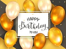 Black Lettering Happy Birthday To You on White Card with Golden Balloons. Black lettering Happy Birthday To You on white card with golden holiday balloons and stock illustration