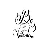 Black and white be my Valentine handwritten love lettering to gr Royalty Free Stock Photos
