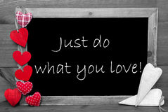 Black And White Blackbord, Hearts, Quote Do What You Love royalty free stock image