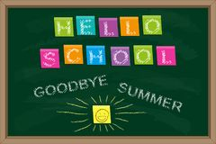 Blackboard with Inscriptions `Hello school. Goodbye summer`. Hello school. Goodbye summer. Blackboard with Inscription on color sticky paper and chalk drawn Stock Illustration