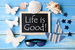 Blackboard With Maritime Decoration And Quote Life Is Good Royalty Free Stock Photo