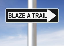 Blaze A Trail. A modified one way street sign indicating Blaze A Trail Stock Photos