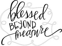 Blessed beyond measure. Hand lettered wall art reading 'Blessed beyond measure royalty free illustration