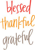 Blessed, Thankful, Grateful. Hand lettered wall art reading 'Blessed, thankful, grateful stock illustration