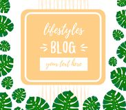 Blog inscription. Design template for lifestyles blogging. Illustration with place for text. Trendy Monstra leaf. For social netwo stock illustration