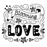 Blooming love. Romantic vintage art. Black hand lettering on white background. Hand drawn illustration. Love quote on white background Royalty Free Stock Image