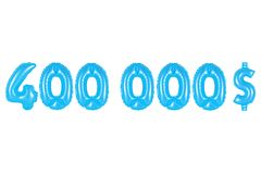 Four hundred thousand dollars, blue color Royalty Free Stock Photo