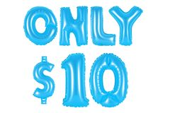 Only ten dollars, blue color. Blue alphabet balloons, only ten dollars, blue number and letter balloon Royalty Free Stock Photography