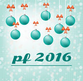 Blue card - Happy New Year - with hanging. Christmas bulbs with red bow, text PF 2016 - Pour Feliciter, blue background Royalty Free Stock Photography