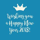 Blue Happy New Year 2018 card with a crown. Simple blue Wishing you a Happy New Year 2018 card with a crown Stock Images