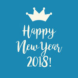 Blue Happy New Year 2018 greeting card with a crown. Cute simple blue Happy New Year 2018 greeting card with a crown Stock Photos