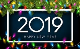 Happy New Year 2019 card with fir branches and decorative lanter. Blue Happy New Year 2019 shiny card with white frame, fir branches and colorful decorative royalty free illustration