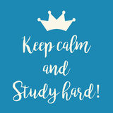 Blue Keep calm and Study hard greeting card. Cute blue Keep calm and Study hard motivational greeting card with a crown Stock Photography