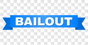 Blue Ribbon with BAILOUT Caption. BAILOUT text on a ribbon. Designed with white title and blue tape. Vector banner with BAILOUT tag on a transparent background stock illustration