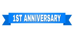 Blue Ribbon with 1ST ANNIVERSARY Text. 1ST ANNIVERSARY text on a ribbon. Designed with white caption and blue stripe. Vector banner with 1ST ANNIVERSARY tag stock illustration
