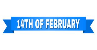 Blue Ribbon with 14TH OF FEBRUARY Title. 14TH OF FEBRUARY text on a ribbon. Designed with white title and blue tape. Vector banner with 14TH OF FEBRUARY tag Stock Photo