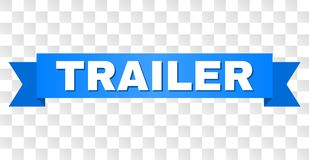 Blue Ribbon with TRAILER Caption. TRAILER text on a ribbon. Designed with white title and blue tape. Vector banner with TRAILER tag on a transparent background stock illustration