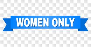 Blue Ribbon with WOMEN ONLY Title. WOMEN ONLY text on a ribbon. Designed with white caption and blue stripe. Vector banner with WOMEN ONLY tag on a transparent vector illustration