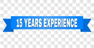Blue Ribbon with 15 YEARS EXPERIENCE Title. 15 YEARS EXPERIENCE text on a ribbon. Designed with white caption and blue tape. Vector banner with 15 YEARS royalty free illustration