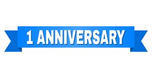 Blue Stripe with 1 ANNIVERSARY Caption. 1 ANNIVERSARY text on a ribbon. Designed with white caption and blue tape. Vector banner with 1 ANNIVERSARY tag Stock Illustration