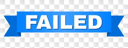 Blue Stripe with FAILED Title. FAILED text on a ribbon. Designed with white caption and blue stripe. Vector banner with FAILED tag on a transparent background royalty free illustration