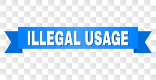 Blue Stripe with ILLEGAL USAGE Title. ILLEGAL USAGE text on a ribbon. Designed with white title and blue stripe. Vector banner with ILLEGAL USAGE tag on a vector illustration