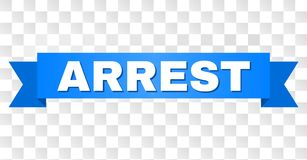 Blue Tape with ARREST Caption. ARREST text on a ribbon. Designed with white title and blue tape. Vector banner with ARREST tag on a transparent background royalty free illustration