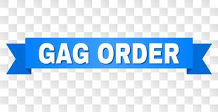 Blue Tape with GAG ORDER Caption. GAG ORDER text on a ribbon. Designed with white caption and blue tape. Vector banner with GAG ORDER tag on a transparent stock illustration