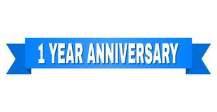 Blue Tape with 1 YEAR ANNIVERSARY Text. 1 YEAR ANNIVERSARY text on a ribbon. Designed with white caption and blue stripe. Vector banner with 1 YEAR ANNIVERSARY Royalty Free Stock Images