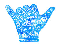 Blue watercolor Shaka hand silhouette with white lettering Life is always better at the beach Royalty Free Stock Images