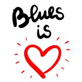 Blues is love hand drawn lettering with red heart royalty free illustration