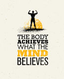 The Body Achieves What The Mind Believes. Workout and Fitness Motivation Quote. Creative Vector Typography Grunge. Poster Concept stock illustration