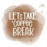 Bokstäver låter för att ta ett kaffeavbrott Calligraphic hand dragit tecken Kaffecitationstecken Royaltyfri Bild