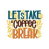 Bokstäver låter för att ta ett kaffeavbrott Calligraphic hand dragit tecken Kaffecitationstecken Fotografering för Bildbyråer