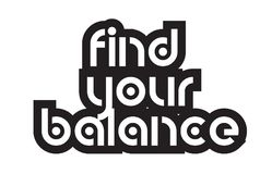 Bold text find your balance inspiring quotes text typography des. Inspiring quote find your balance suitable as a postcard with bold text and beautiful Royalty Free Stock Photos