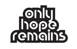 Bold text only hope remains inspiring quotes text typography des Stock Images