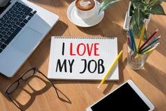 Bon AMOUR de Job Assistant I MON TRAVAIL, j'aime mon travail sur la note, Bu Photographie stock libre de droits