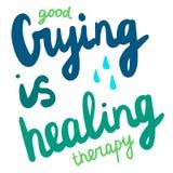 Bon pleurer guérit le lettrage tiré par la main de thérapie avec des larmes illustration stock