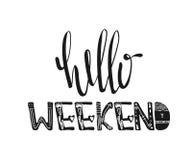 Bonjour week-end Typographie tirée par la main d'affiche Citations inspirées Vecteur Image stock