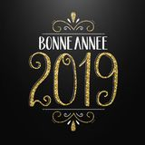 BONNE ANNEE 2019 HAPPY NEW YEAR in French hand lettering card. BONNE ANNEE 2019 black, white and gold glitter hand lettering card. Vector. BONNE ANNEE means royalty free illustration